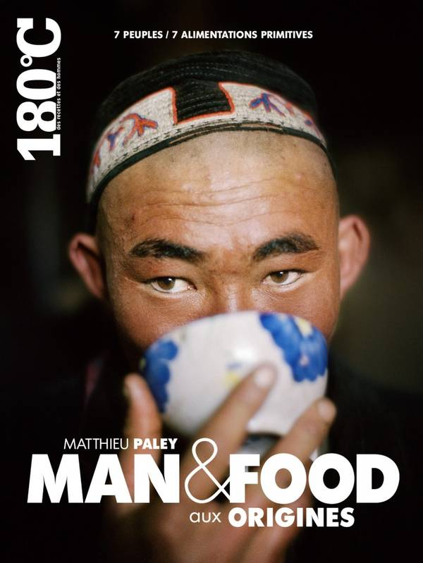 """Man & Food aux origines"" :  l'accord parfait entre Matthieu Paley & 180°c"